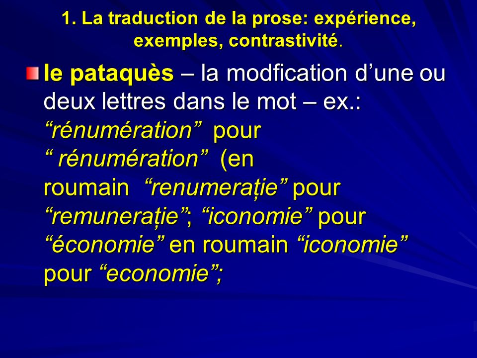 1. La traduction de la prose: expérience, exemples, contrastivité. le pataquès – la modfication dune ou deux lettres dans le mot – ex.: rénumération p