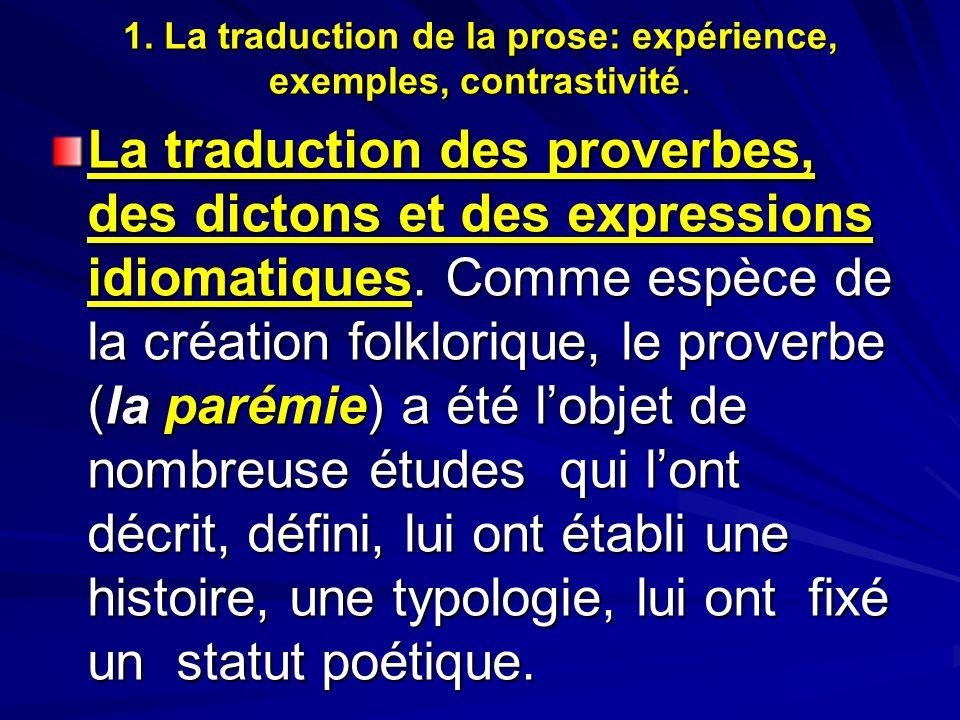 1. La traduction de la prose: expérience, exemples, contrastivité. La traduction des proverbes, des dictons et des expressions idiomatiques. Comme esp