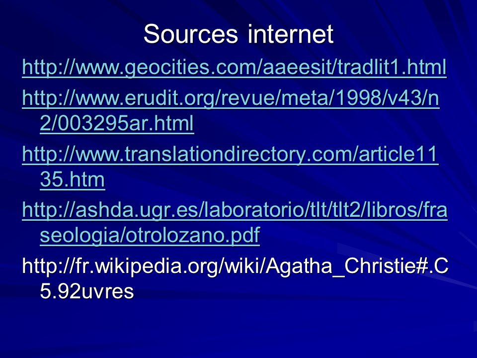 Sources internet http://www.geocities.com/aaeesit/tradlit1.html http://www.erudit.org/revue/meta/1998/v43/n 2/003295ar.html http://www.erudit.org/revu