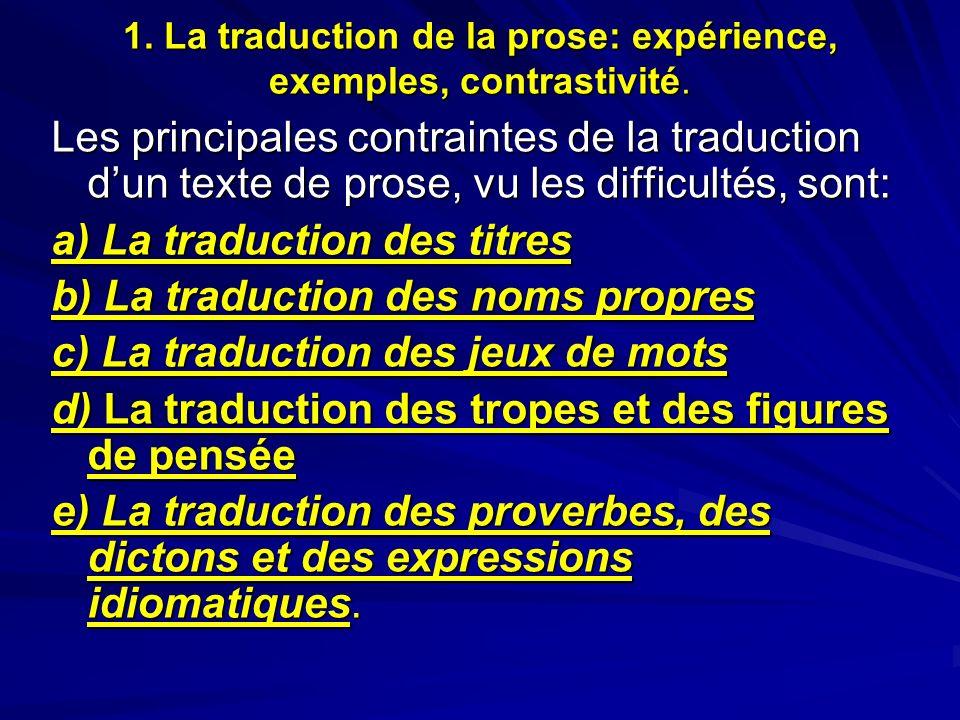 1. La traduction de la prose: expérience, exemples, contrastivité. Les principales contraintes de la traduction dun texte de prose, vu les difficultés