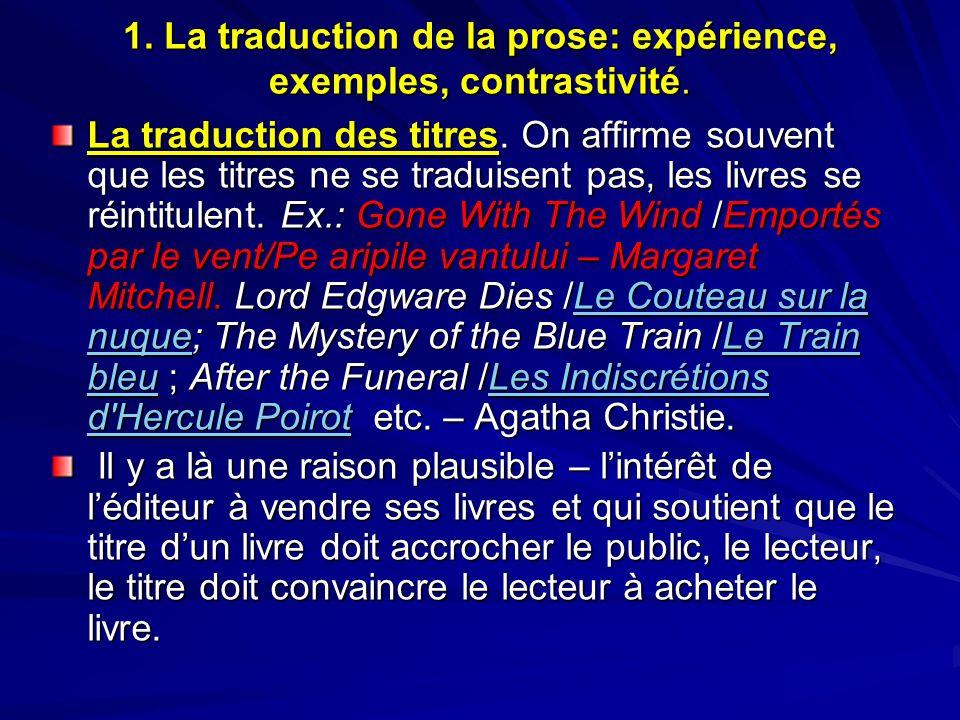 1. La traduction de la prose: expérience, exemples, contrastivité. La traduction des titres. On affirme souvent que les titres ne se traduisent pas, l