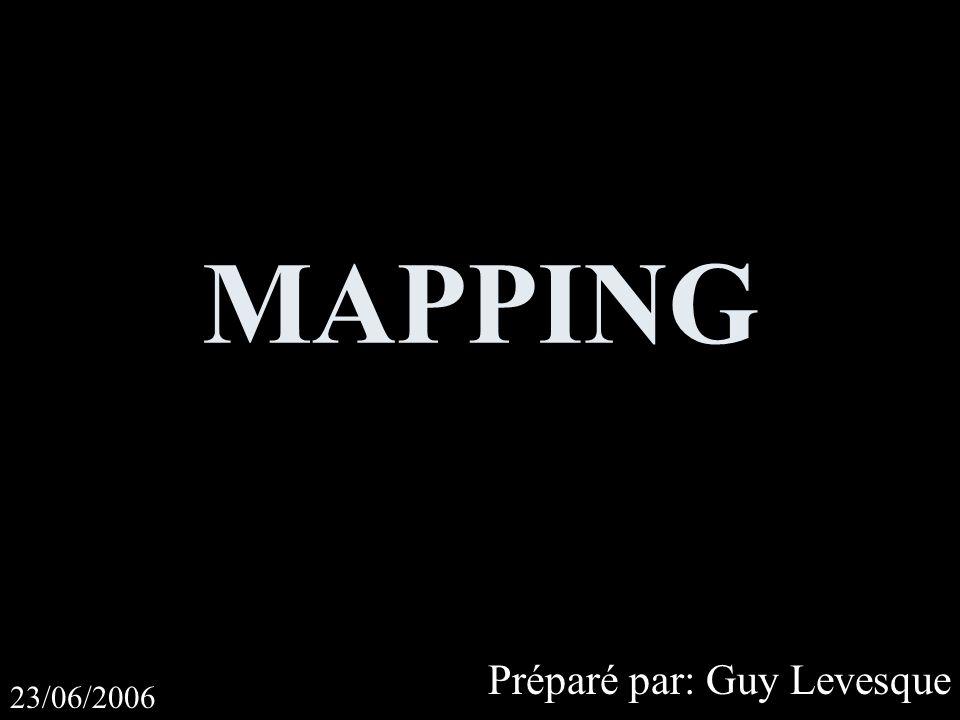 MAPPING Préparé par: Guy Levesque 23/06/2006
