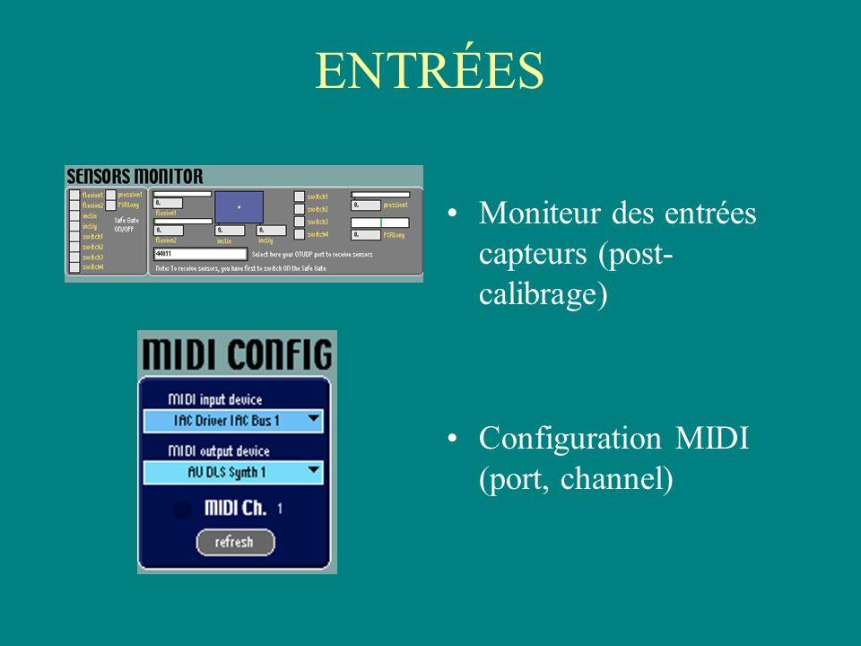 ENTRÉES Moniteur des entrées capteurs (post- calibrage) Configuration MIDI (port, channel)