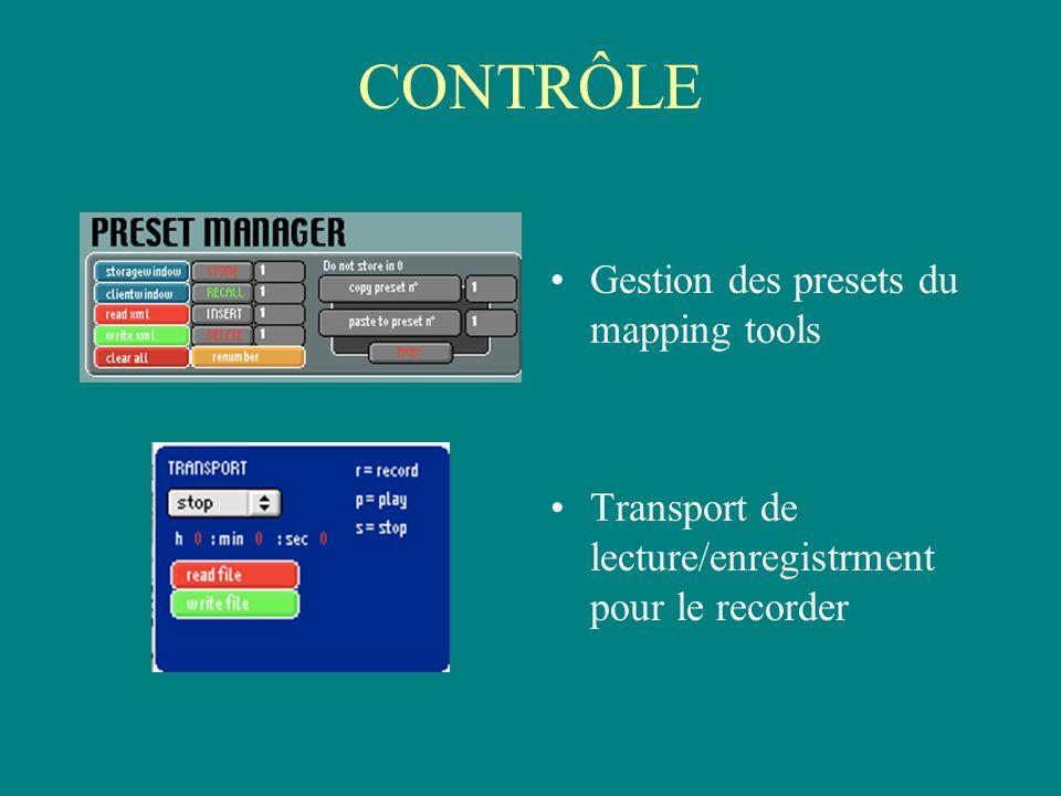 CONTRÔLE Gestion des presets du mapping tools Transport de lecture/enregistrment pour le recorder