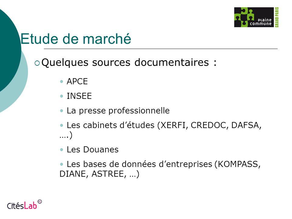 Etude de marché Quelques sources documentaires : APCE INSEE La presse professionnelle Les cabinets détudes (XERFI, CREDOC, DAFSA, ….) Les Douanes Les
