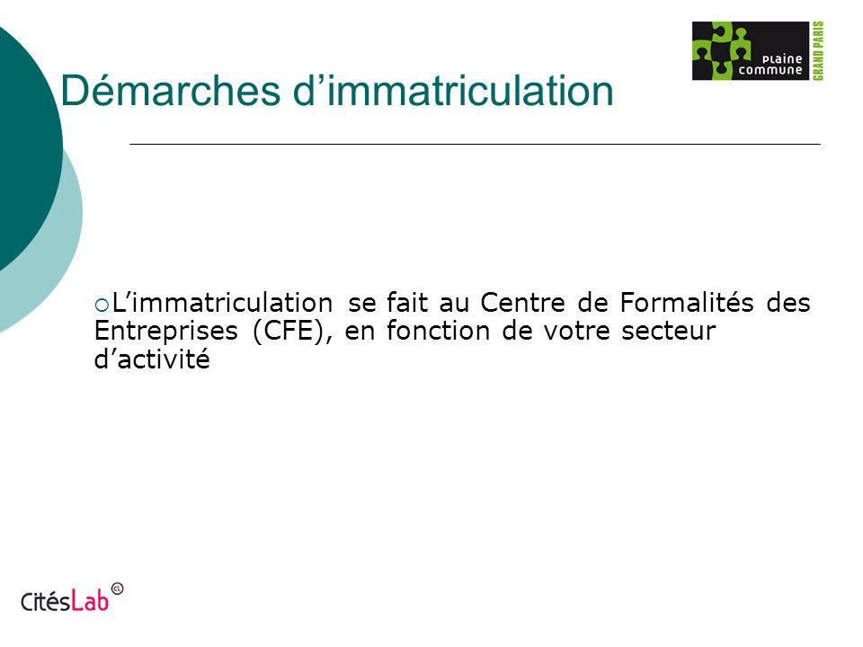 Démarches dimmatriculation Limmatriculation se fait au Centre de Formalités des Entreprises (CFE), en fonction de votre secteur dactivité