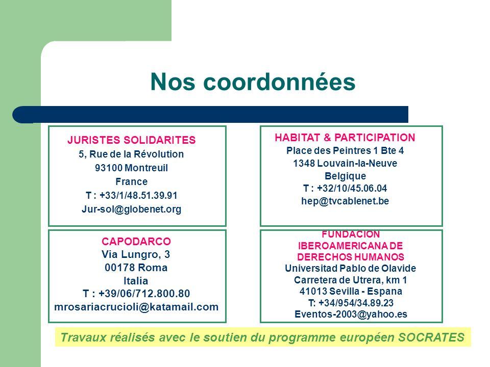 Nos coordonnées JURISTES SOLIDARITES 5, Rue de la Révolution 93100 Montreuil France T : +33/1/48.51.39.91 Jur-sol@globenet.org HABITAT & PARTICIPATION