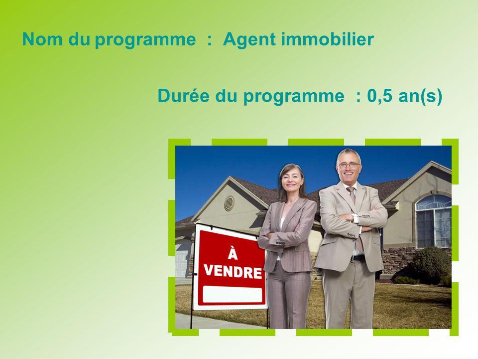Nom du programme : Agent immobilier Durée du programme : 0,5 an(s)