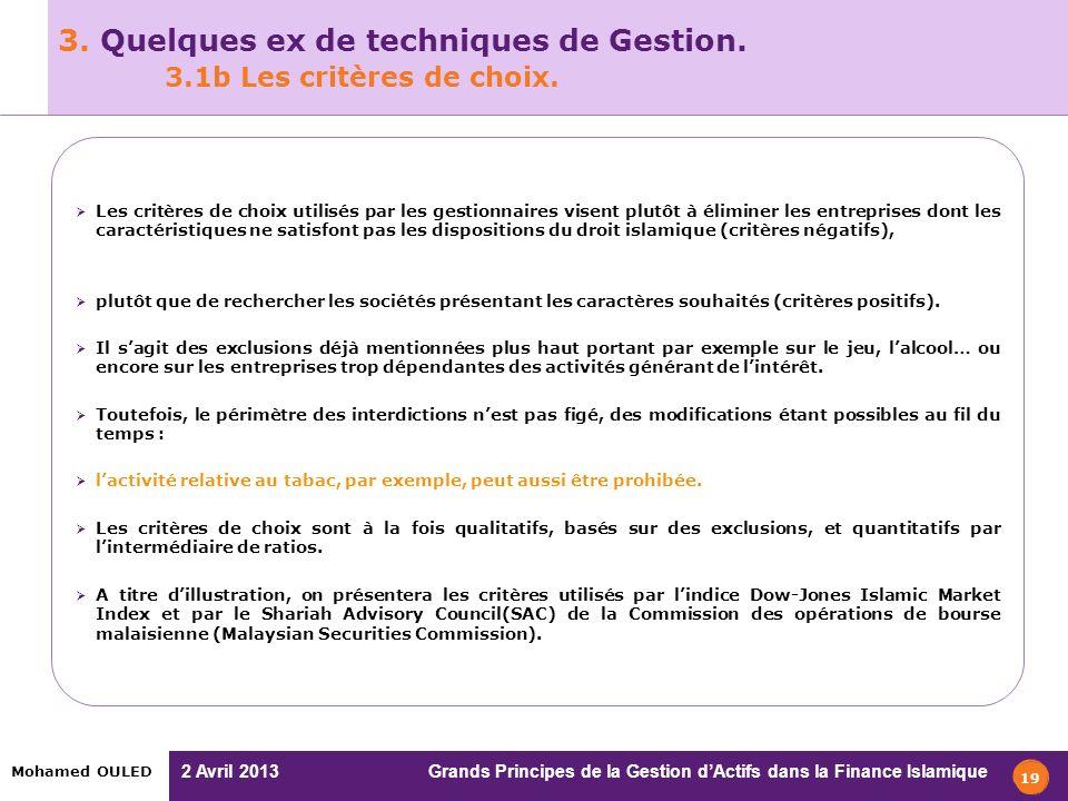 2 Avril 2013 Grands Principes de la Gestion dActifs dans la Finance Islamique Mohamed OULED 3. Quelques ex de techniques de Gestion. 3.1b Les critères