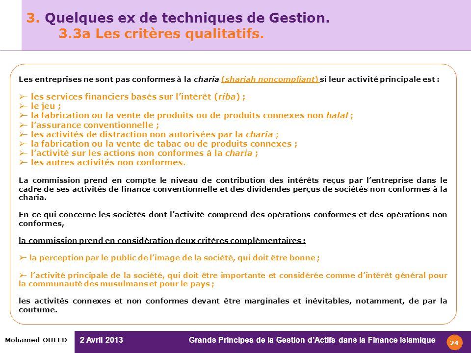 2 Avril 2013 Grands Principes de la Gestion dActifs dans la Finance Islamique Mohamed OULED 3. Quelques ex de techniques de Gestion. 3.3a Les critères