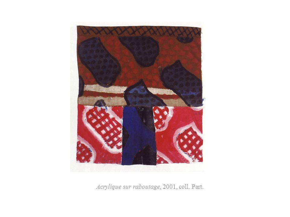Acrylique sur raboutage, 2001, coll. Part.