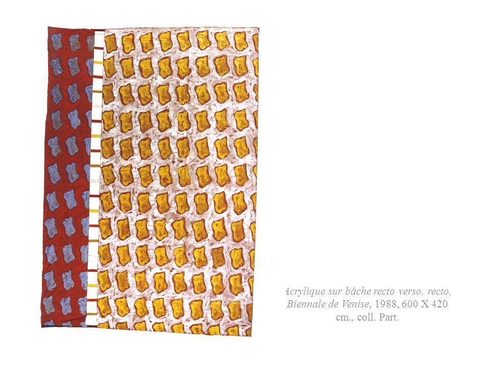 Acrylique sur bâche recto verso, verso, Biennale de Venise, 1988, 600 X 420 cm., coll. Part.