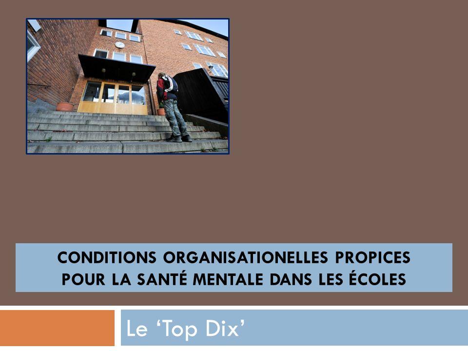 Le Top Dix CONDITIONS ORGANISATIONELLES PROPICES POUR LA SANTÉ MENTALE DANS LES ÉCOLES