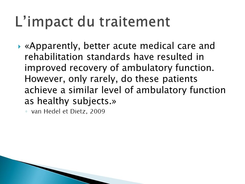 «Apparently, better acute medical care and rehabilitation standards have resulted in improved recovery of ambulatory function. However, only rarely, d
