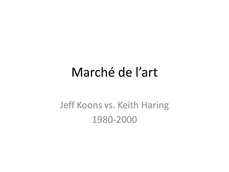 Marché de lart Jeff Koons vs. Keith Haring 1980-2000