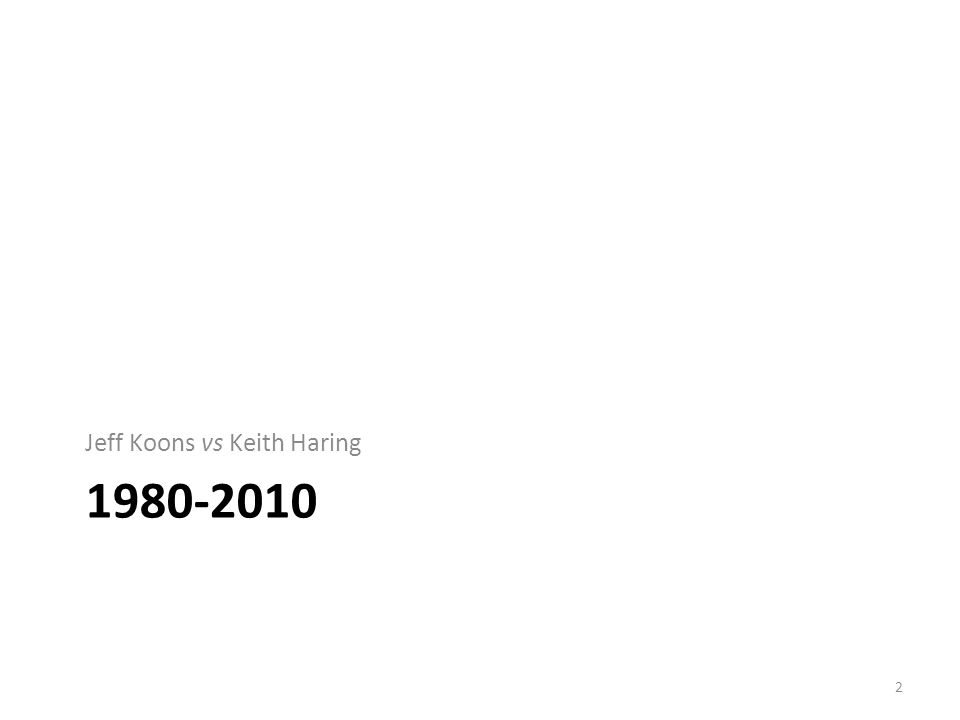 1980-2010 Jeff Koons vs Keith Haring 2