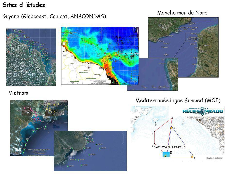 Sites d études Manche mer du Nord Guyane (Globcoast, Coulcot, ANACONDAS) Méditerranée Ligne Sunmed (MOI) Vietnam