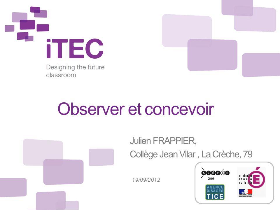 Observer et concevoir Julien FRAPPIER, Collège Jean Vilar, La Crèche, 79 19/09/2012