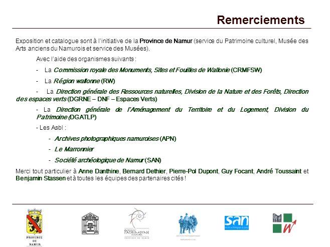 Remerciements Exposition et catalogue sont à linitiative de la Province de Namur (service du Patrimoine culturel, Musée des Arts anciens du Namurois e