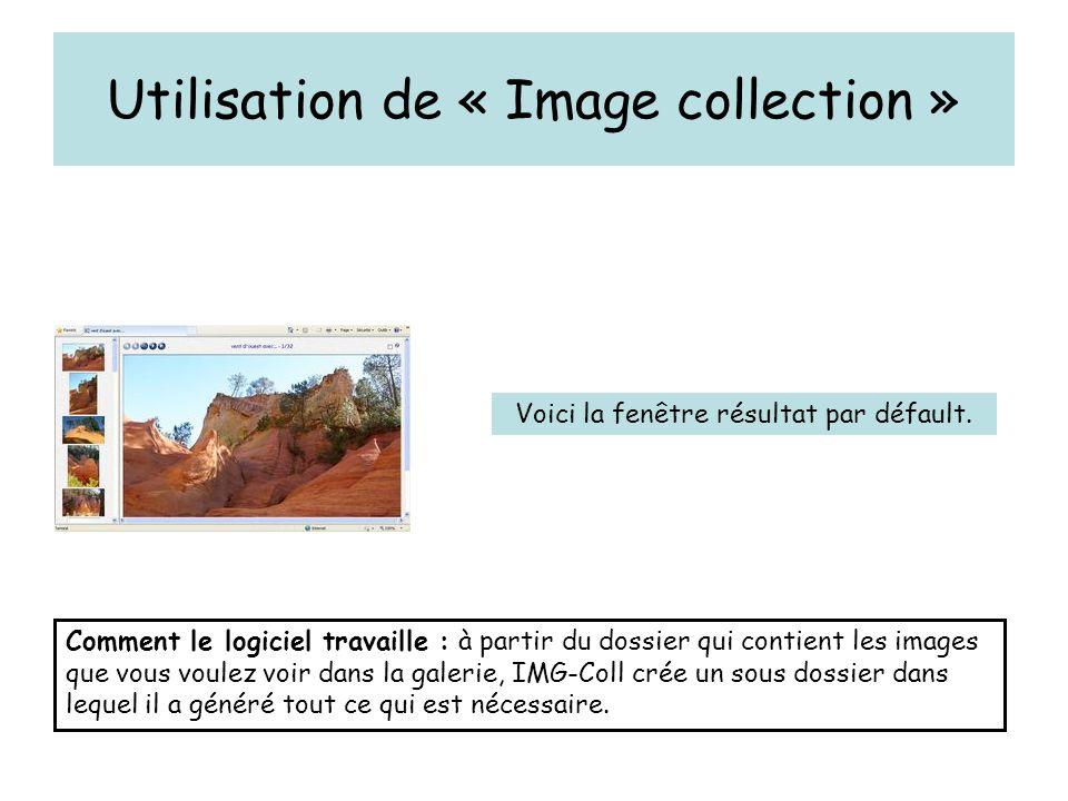 Utilisation de « Image collection » Voici la fenêtre résultat par défault.