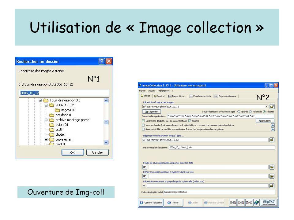 Utilisation de « Image collection » Ouverture de Img-coll N°1 N°2