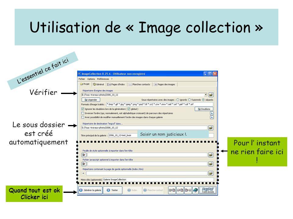 Utilisation de « Image collection » Lessentiel ce fait ici Pour l instant ne rien faire ici .