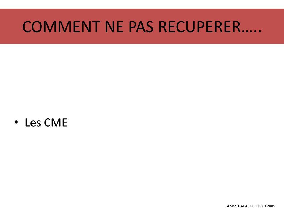 COMMENT RECUPERER….