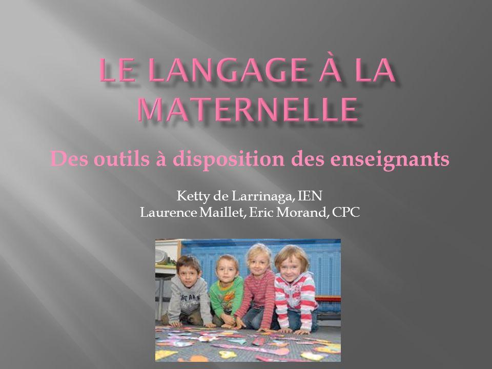 Des outils à disposition des enseignants Ketty de Larrinaga, IEN Laurence Maillet, Eric Morand, CPC