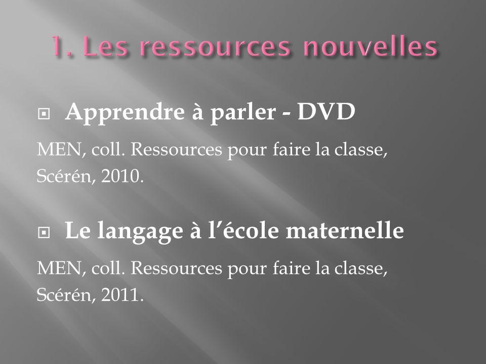 Apprendre à parler - DVD MEN, coll.Ressources pour faire la classe, Scérén, 2010.