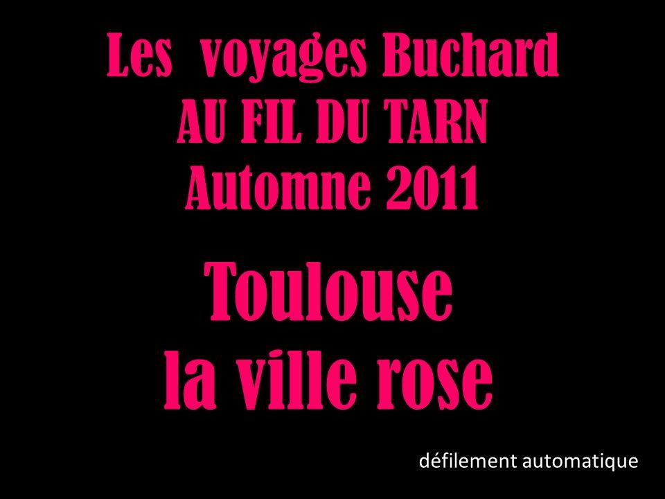 Les voyages Buchard AU FIL DU TARN Automne 2011 Toulouse la ville rose défilement automatique