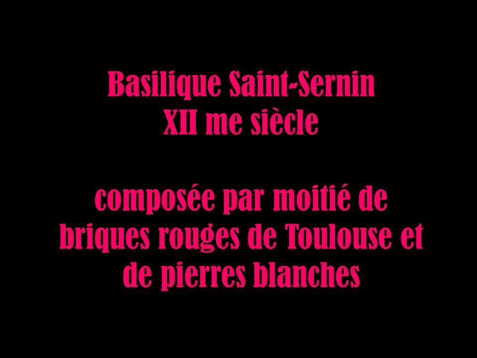 Basilique Saint-Sernin XII me siècle composée par moitié de briques rouges de Toulouse et de pierres blanches