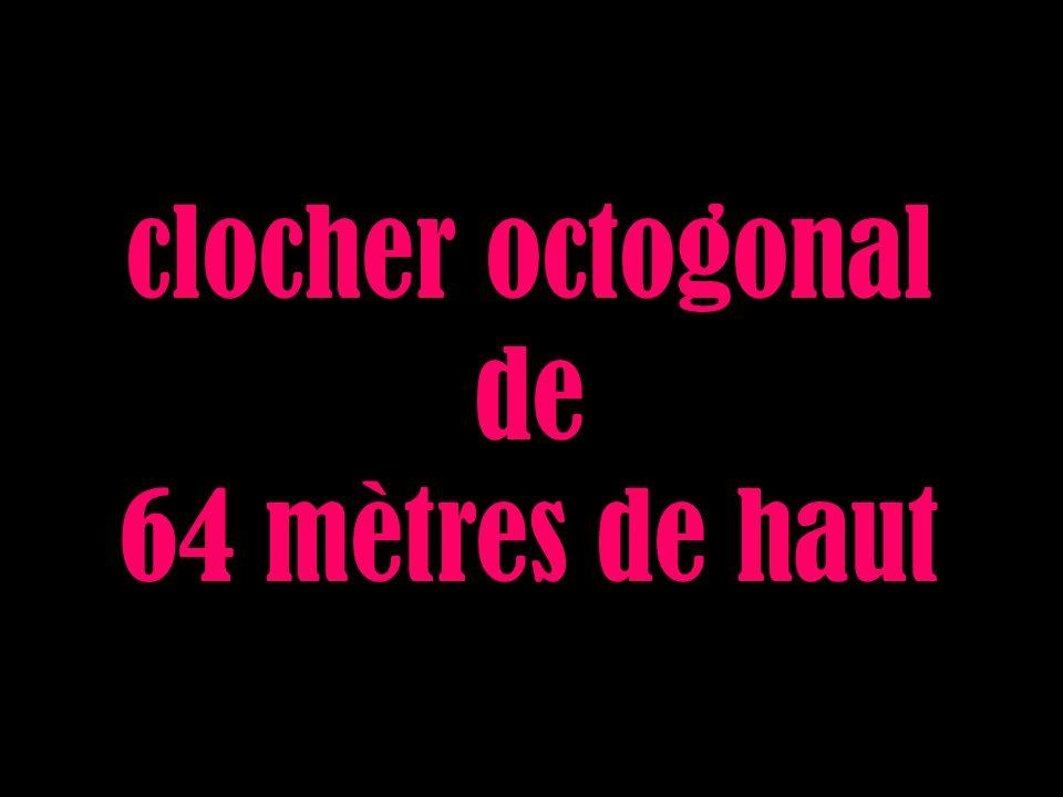clocher octogonal de 64 mètres de haut