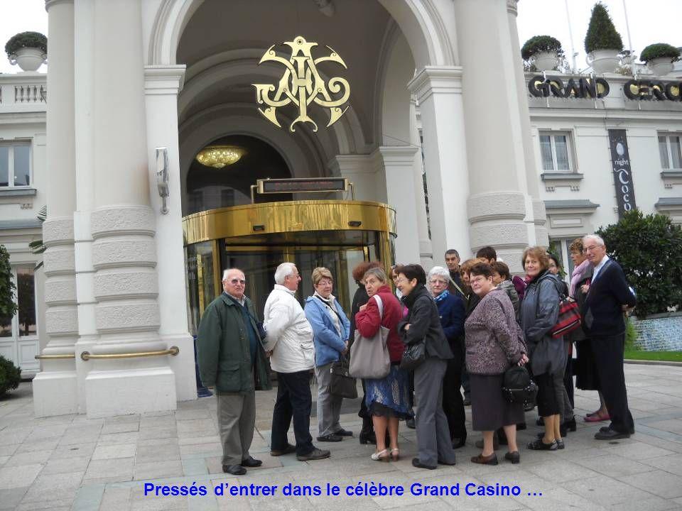 Pressés dentrer dans le célèbre Grand Casino …