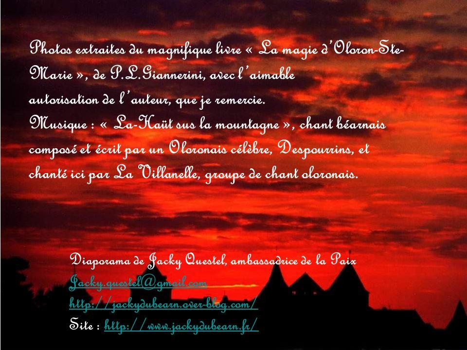 Photos extraites du magnifique livre « La magie dOloron-Ste- Marie », de P.L.Giannerini, avec laimable autorisation de lauteur, que je remercie.