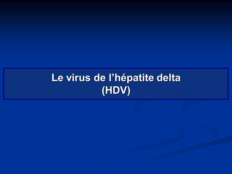 Le virus de lhépatite delta (HDV)