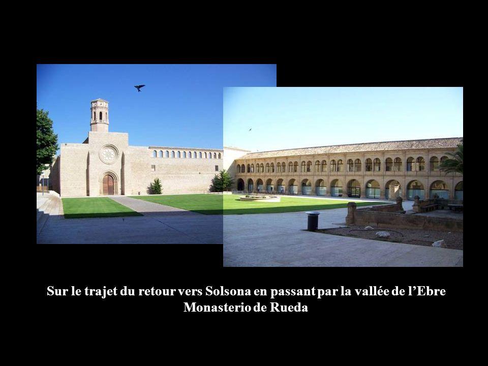 Sur le trajet du retour vers Solsona en passant par la vallée de lEbre Monasterio de Rueda