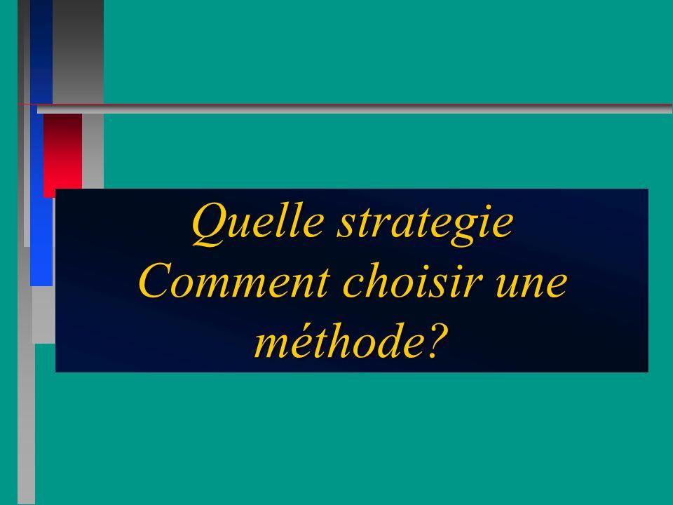 Quelle strategie Comment choisir une méthode?
