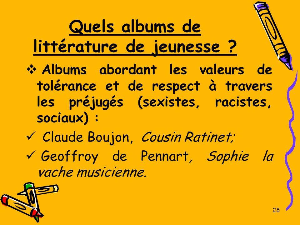 Quels albums de littérature de jeunesse ? Albums abordant les valeurs de tolérance et de respect à travers les préjugés (sexistes, racistes, sociaux)