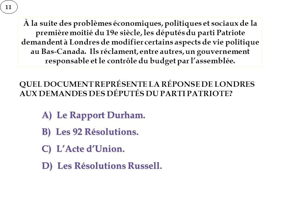 11 À la suite des problèmes économiques, politiques et sociaux de la première moitié du 19e siècle, les députés du parti Patriote demandent à Londres