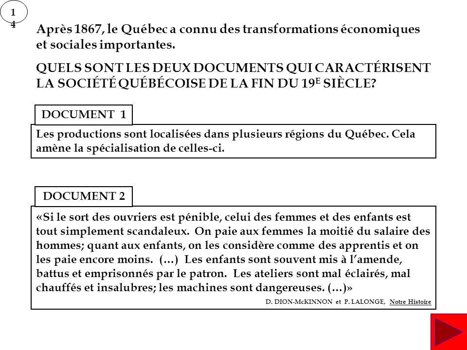 1414 Après 1867, le Québec a connu des transformations économiques et sociales importantes. QUELS SONT LES DEUX DOCUMENTS QUI CARACTÉRISENT LA SOCIÉTÉ