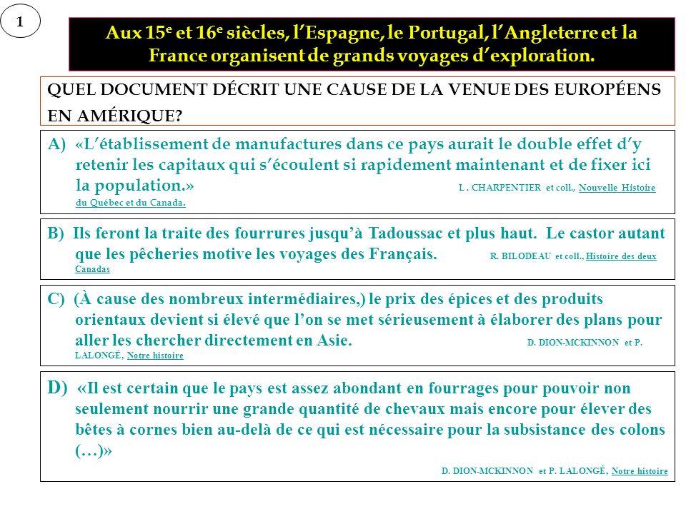 QUEL ÉNONCÉ DÉCRIT UNE CONDITION GÉOGRAPHIQUE FAVORABLE À LÉTABLISSEMENT DES PREMIERS EUROPÉENS EN NOUVELLE-FRANCE ENTRE 1608 ET 1642.