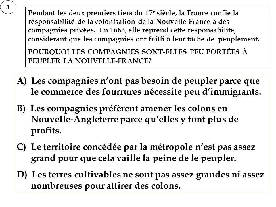 Pendant les deux premiers tiers du 17 e siècle, la France confie la responsabilité de la colonisation de la Nouvelle-France à des compagnies privées.