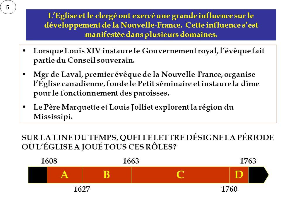 5 LEglise et le clergé ont exercé une grande influence sur le développement de la Nouvelle-France. Cette influence sest manifestée dans plusieurs doma