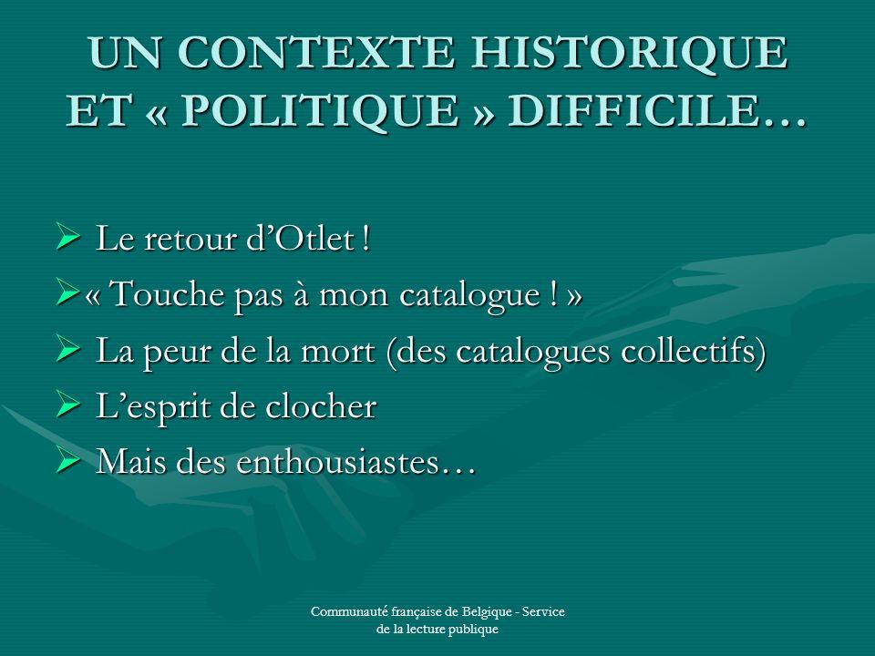 Communauté française de Belgique - Service de la lecture publique UN CONTEXTE HISTORIQUE ET « POLITIQUE » DIFFICILE… Le retour dOtlet .