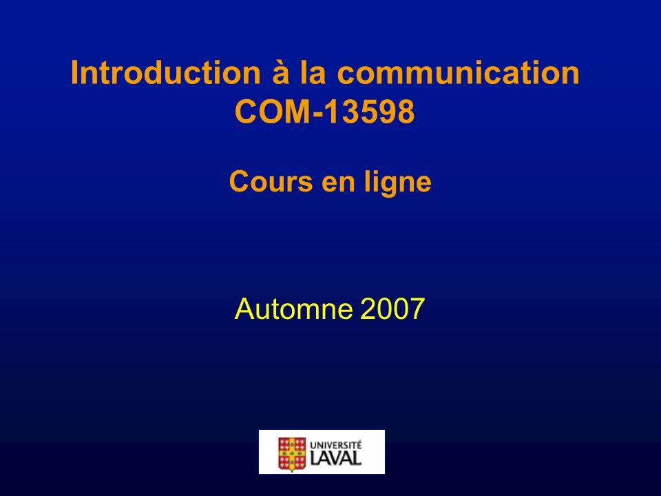 Introduction à la communication COM-13598 Cours en ligne Automne 2007