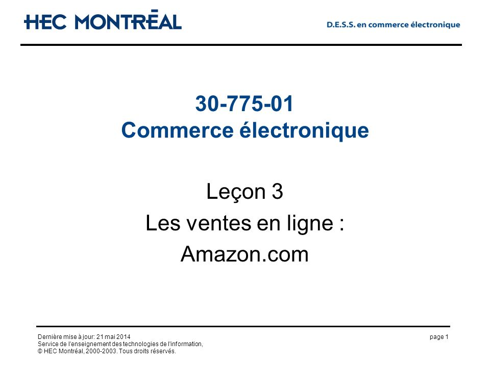 page 1Dernière mise à jour: 21 mai 2014 Service de l'enseignement des technologies de l'information, © HEC Montréal, 2000-2003. Tous droits réservés.