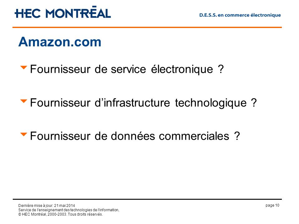page 10 Dernière mise à jour: 21 mai 2014 Service de l'enseignement des technologies de l'information, © HEC Montréal, 2000-2003. Tous droits réservés