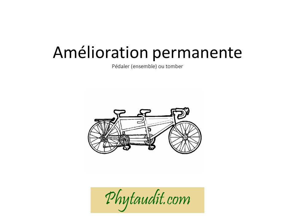 Amélioration permanente Pédaler (ensemble) ou tomber Phytaudit.com