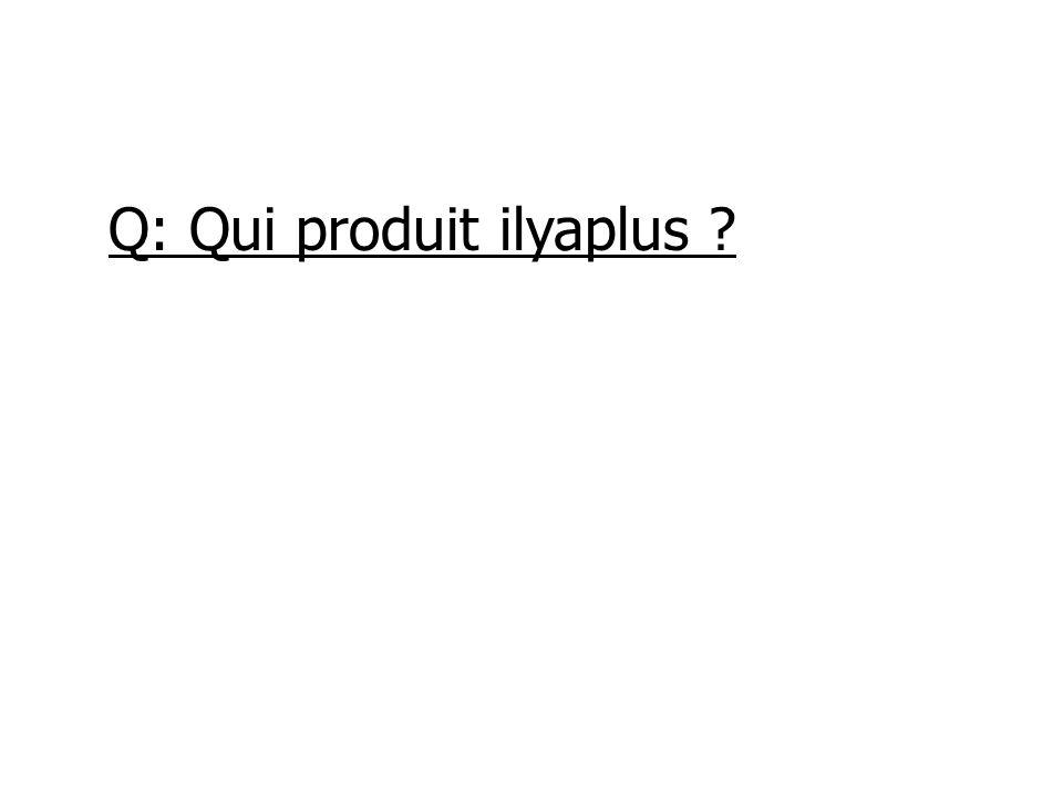 Q: Qui produit ilyaplus ?