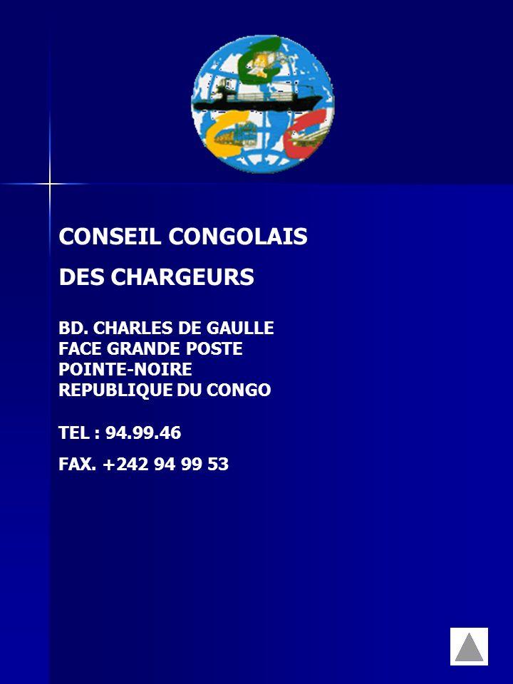 CONSEIL CONGOLAIS DES CHARGEURS BD. CHARLES DE GAULLE FACE GRANDE POSTE POINTE-NOIRE REPUBLIQUE DU CONGO TEL : 94.99.46 FAX. +242 94 99 53